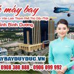 Vé máy bay đường Nguyễn Văn Linh Thành Phố Thủ Dầu Một tỉnh Bình Dương