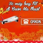 Vé máy bay Tết đi Buôn Mê Thuột tại Hóc Môn