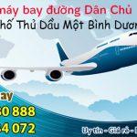 Vé máy bay đường Dân Chủ thành phố Thủ Dầu Một tỉnh Bình Dương