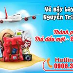 Vé máy bay đường Nguyễn Tri Phương thành phố Thủ Dầu Một tỉnh Bình Dương