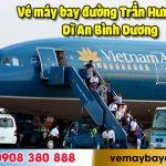 Vé máy bay đường Trần Hưng Đạo Dĩ An tỉnh Bình Dương – Việt Mỹ