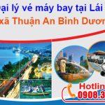 Vé máy bay tại Lái Thiêu xã Thuận An Bình Dương – Việt Mỹ