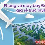 Phòng vé máy bay Đắk Nông giá rẻ trực tuyến
