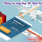Phòng vé máy bay Hà Nam trực tuyến