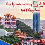 Đại lý bán vé đi Đài Bắc (TPE) Đài Loan tại Đồng Nai