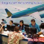 Đăng ký làm đại lý vé máy bay Vietnam Airlines không ký quỹ