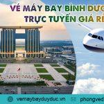 Phòng vé máy bay Bình Dương trực tuyến giá rẻ