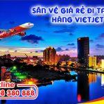 Săn vé giá rẻ đi Tainan hãng Vietjet
