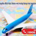 Tuyển đối tác bán vé máy bay tại quận Bình Thạnh, TPHCM