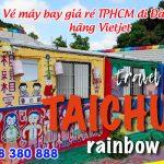 Vé máy bay giá rẻ từ Hồ Chí Minh đi Đài Trung hãng Vietjet Air