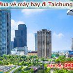 Đặt vé máy bay đi Đài Trung (RMQ) Đài Loan tại Trà Vinh