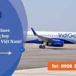 Indigo Airlines mở đường bay Ấn Độ đến Việt Nam