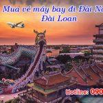 Mua vé máy bay đi Đài Nam (TNN) Đài Loan tại Tiền Giang như thế nào