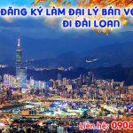 Đăng ký làm đại lý bán vé máy bay đi Đài Loan (Taiwan) giá rẻ