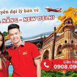 Tuyển đại lý bán vé máy bay Đà Nẵng – New Delhi hãng Vietjet