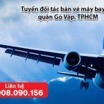 Tuyển đối tác bán vé máy bay tại quận Gò Vấp, TPHCM