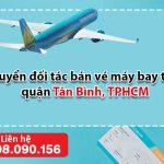 Tuyển đối tác bán vé máy bay tại quận Tân Bình, TPHCM