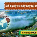 Mở đại lý vé máy bay tại Đắk Nông không cần vốn