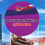 Tại Kon Tum mua vé máy bay đi Đài Loan ở đâu?