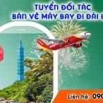Tuyển cộng tác viên bán vé máy bay đi Đài Bắc giá rẻ