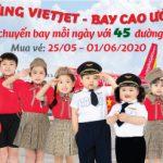 Săn vé 1,600 đ mừng quốc tế thiếu nhi 1/6 cùng Vietjet Air
