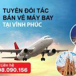 Đăng ký đối tác bán vé máy bay tại Vĩnh Phúc