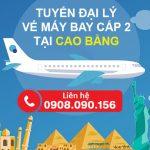 Tuyển đại lý bán vé máy bay tại Cao Bằng