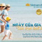 Vietnam Airlines ưu đãi đặc biệt nhân ngày Gia đình Việt Nam 28/06