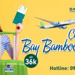 Chào thứ 4 bay Bamboo Airways vô tư chỉ từ 36K