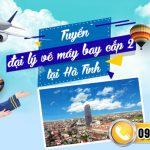Hướng dẫn làm đại lý bán vé máy bay tại Hà Tĩnh không vốn