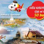 Vietjet mở bán vé siêu khuyến mại trên 13 đường bay nội địa Thái Lan