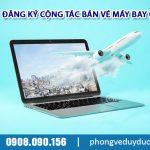 Ở Hưng Yên đăng ký cộng tác bán vé máy bay ở đâu