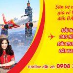 Săn vé máy bay Vietjet giá rẻ đến Đài Loan từ Việt Nam