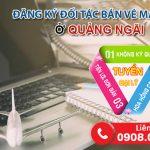 Thủ tục đăng ký làm đối tác bán vé máy bay ở Quảng Ngãi