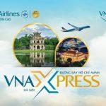 Ưu tiên khi bay giữa Hà Nội và TPHCM với dịch vụ VNAXPRESS