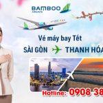 Vé Tết Sài Gòn Thanh Hóa hãng Bamboo Airways bao nhiêu tiền ?