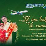 """Bamboo Airways triển khai ưu đãi """"Tết ấm tình thân, vé xuân tặng bé"""""""