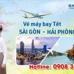 Vé Tết Sài Gòn Hải Phòng hãng Bamboo Airways bao nhiêu tiền ?