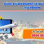 Đăng ký mở phòng vé máy bay cấp 2 tại TPHCM