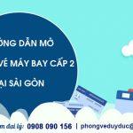 Hướng dẫn mở phòng vé máy bay cấp 2 tại Sài Gòn