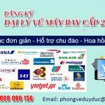 Đăng ký đại lý vé máy bay cấp 2 – Thủ tục đơn giản tại Việt Mỹ