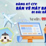 Đăng ký làm cộng tác viên bán vé đi Đài Bắc (TPE) giá rẻ