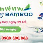 Vé máy bay ngày 29 Tết hãng Bamboo Airways
