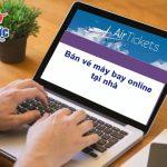 Cách bán vé máy bay online tại nhà