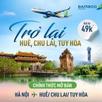 Bamboo Airways khai thác trở lại đường bay từ Hà Nội đi Huế, Chu Lai và Tuy Hòa