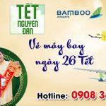 Vé máy bay ngày 26 Tết hãng Bamboo Airways