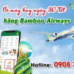 Vé máy bay ngày 30 Tết hãng Bamboo Airways