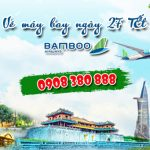 Vé máy bay ngày 27 Tết hãng Bamboo Airways