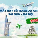 Vé Tết Sài Gòn Hà Nội hãng Bamboo Airways bao nhiêu tiền ?