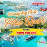 Vé Tết Vietjet Air đi Phú Quốc bao nhiêu tiền ?